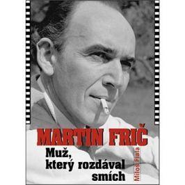 Martin Frič: Muž, který rozdával smích