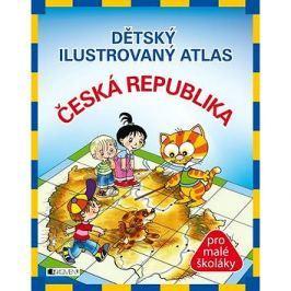 Dětský ilustrovaný atlas Česká republika: pro malé školáky