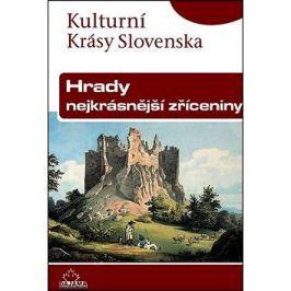 Hrady nejkrásnější zříceniny: Kulturní krásy Slovenska