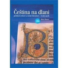 Čeština na dlani: přehled světové a české literatury / český jazyk