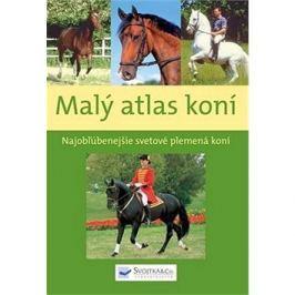Malý atlas koní: Najobľúbenejšie svetové plemená koní