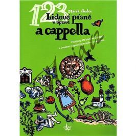 Lidové písně v úpravě a cappella: Partitury 40 písní s úvodem o společném zpěvu a cappella