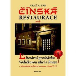 Čínská restaurace: Literární procházka Vodičkovou ulicí v Praze