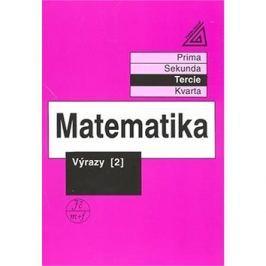 Matematika Výrazy 2: Pro nižší třídy víceletých gymnazií