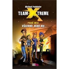 Team Xtreme Všechno, nebo nic: První mise