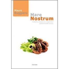 Mare Nostrum: Historie, receptury a tajemství středomořské stravy