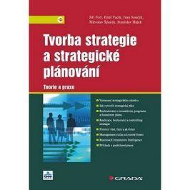 Tvorba strategie a strategické plánování: Teorie a praxe