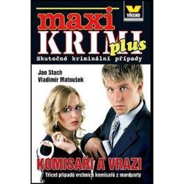Maxi Krimi plus Komisaři a vrazi: Třicet případů vrchních komisařů z mordparty