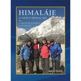 Himaláje a nejen Himaláje: aneb s třemi důchodci k Everestu