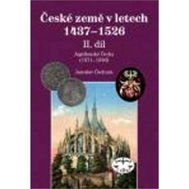 České země 1437-1526: II. díl Jagellonci na českém trůně 1471-1526