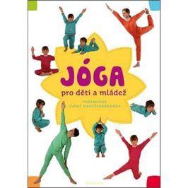 Jóga v denním životě pro děti a mládež: Pramhans svámí Mahéšvaránanda