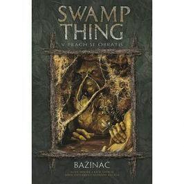 Bažináč Swamp Thing 5: V prach se obrátíš