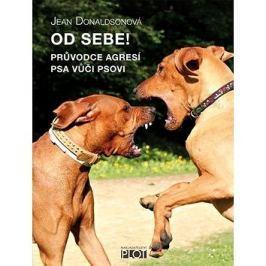 Od sebe!: Průvodce agresí psa vůči psovi