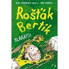 Rošťák Bertík Blááto!