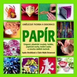 Papír Umělecká tvorba a dekorace: Origami, plastické modely, koláže, papírové sochy, knižní vazba a