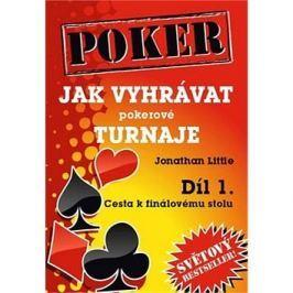 Poker Jak vyhrávat pokerové turnaje Díl 1.: Cesta k finálovému stolu