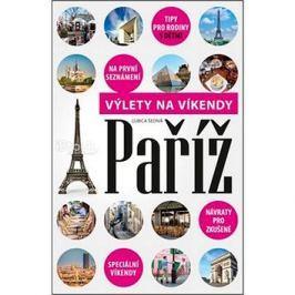 Paříž Výlety na víkendy