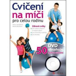 Cvičení na míči pro celou rodinu + DVD: Zdravé cviky