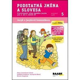 Podstatná jména a slovesa Pracovní sešit 5: Procvičování učiva českého jazyka pro 2. až 3. ročník ZŠ