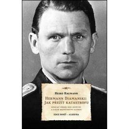 Herrmann Diamanski: Jak přežít katastrofu: Německý příběh mezi Osvětimí a Státní bezpečnostní službo