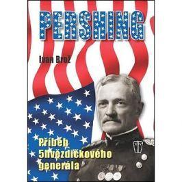 Pershing Příběh 5hvězdičkového generála