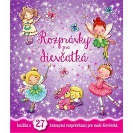 Rozprávky pre dievčatká: knižka s 27 krásnymi rozprávkami pre malé dievčatká