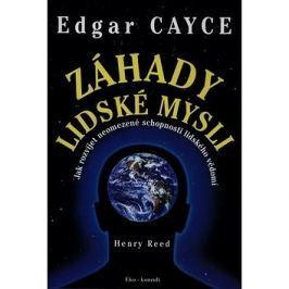 Edgar Cayce Záhady lidské mysli: Jak rozvíjet neomezené schopnosti lidského vědomí
