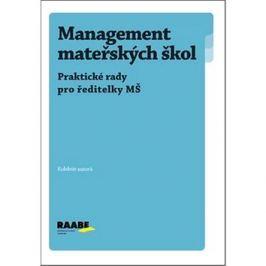 Management mateřských škol: Praktické rady pro ředitele MŠ