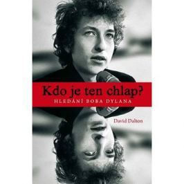 Kdo je ten chlap? Hledání Boba Dylana