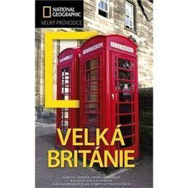 Velká Británie: Velký průvodce National Geographic