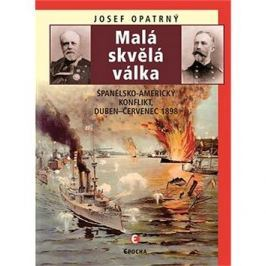 Malá skvělá válka: Španělsko-americký konflikt, duben-červenec 1898