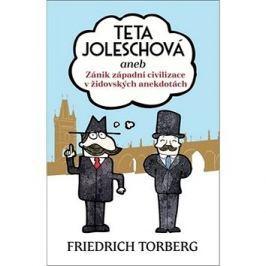 Teta Joleschová: aneb Zánik západní civilizace v židovských anekdotách