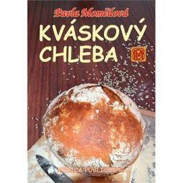 Kváskový chleba: aneb Kváskománie v Čechách a na Moravě