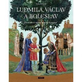 Ludmila, Václav a Boleslav: Přemyslovci očima mnicha Kristiána