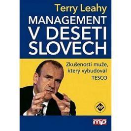 Management v deseti slovech: Zkušenosti muže, který vybudoval Tesco