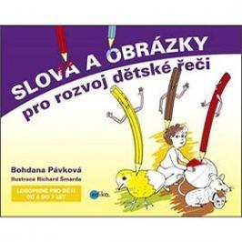 Slova a obrázky pro rozvoj dětské řeči: Logopedie pro děti od 4 do 7 let