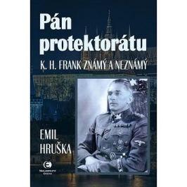 Pán protektorátu: K. H. Frank známý a neznámý