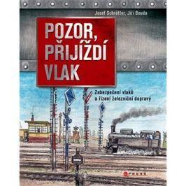 Pozor, přijíždí vlak: Zabezpečení a řízení dopravy na železnici