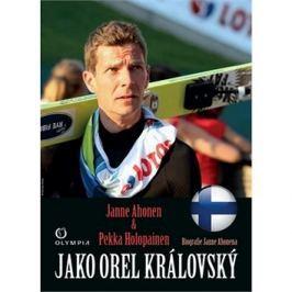 Jako orel královský: Biografie Janne Ahonena