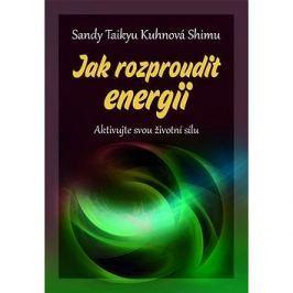 Jak rozproudit energii: Aktivujte svou životní sílu