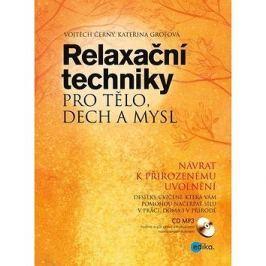 Relaxační techniky pro tělo, dech a mysl: Návrat k přirozenému uvolnění, obsahuje CD MP3