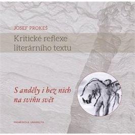 Kritické reflexe literárního textu: S anděly i bez nich na sviňu svět