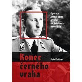 Konec černého vraha: Operace Anthropoid: Atentát na Reinharda Heydricha