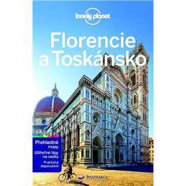 Florencie a Toskánsko: Z řady průvodců Lonely Planet