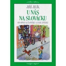 U nás na Slovácku: Od opice k člověku a zase zpátky