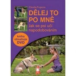 Dělej to po mně + DVD: Jak se psi učí napodobováním