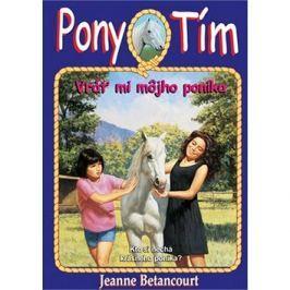 Pony tím Vráť mi môjho poníka: Kto si nechá krásneho poníka?