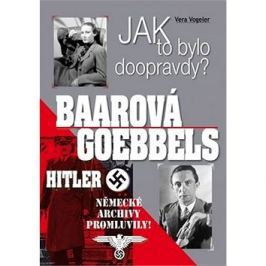 Jak to bylo doopravdy? Baarová Goebbels Hitler: Německé archivy promluvily!