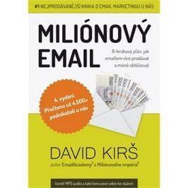 Miliónový email: 8-krokový plán, jak emailem více prodávat a méně obtěžovat