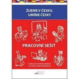 Žijeme v Česku, mluvíme česky Pracovní sešit